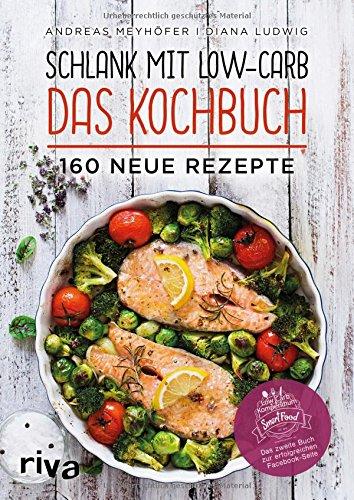 Schlank mit Low-Carb – Das Kochbuch: 160 neue Rezepte