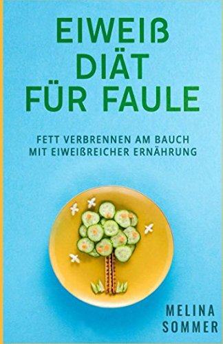 Eiweiß Diät für Faule: Fett verbrennen am Bauch mit Eiweißreicher Ernährung