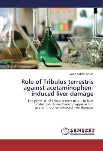 Role of Tribulus terrestris against acetaminophen-induced liver damage: The promise of Tribulus terrestris L. in liver protection: A mechanistic approach in acetaminophen-induced liver damage